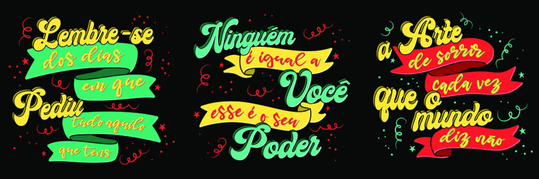 """Three Brazilian Portuguese phrases. Translation: """"Remember the days you asked for everything you have"""" """"No one is like you, that's your power"""" """"The art of smiling every time the world says no"""""""
