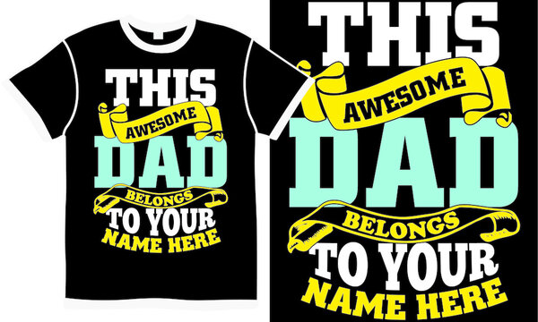 this awesome dad belongs to your name here, holiday gift for dad, awesome daddy design, perfect dad, best dad in the world abstract shirt design