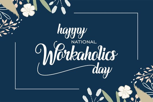 National Workaholics Day. Holiday concept. Template for background, banner, card, poster, t-shirt with text inscription, vector eps 10