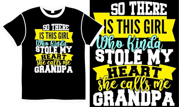 so there's is this girl who kinda stole my heart she calls me grandpa, funny grandpa, awesome grandpa gift design, girl lover typography vintage design concepts, vector illustration