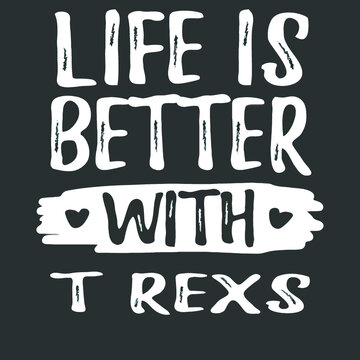 life is better with t rexs womens crewneck sweat Logo Vector Template Illustration Graphic Design design for documentation and printing