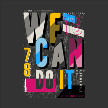 we can do it, slogan lettering, striped abstract typography design vector graphic illustration for t shirt fashion style