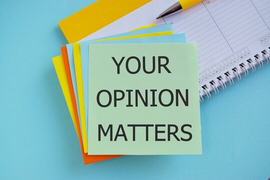 your opinion matters text written on on colorful sticker note, business concept.