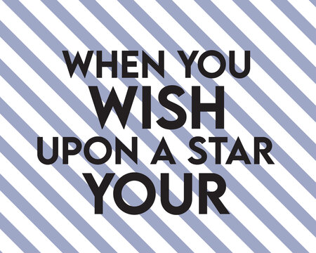 When you wish upon a star you
