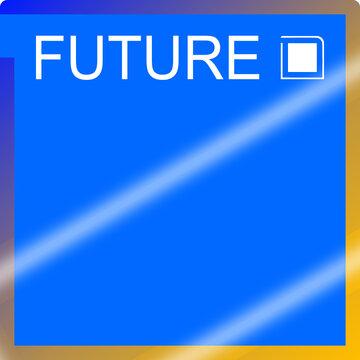 Future als Hintergrund