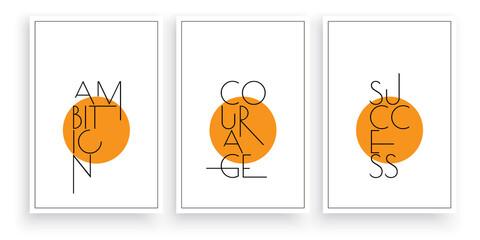 Ambition, courage, success, vector. Wording design, lettering. Modern Scandinavian minimalist wall art design. Three pieces poster design. Motivational, inspirational life quotes. Home art print