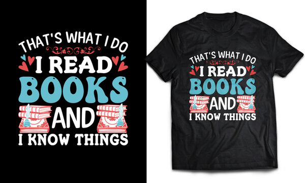 That's what I do I read Books and I know things