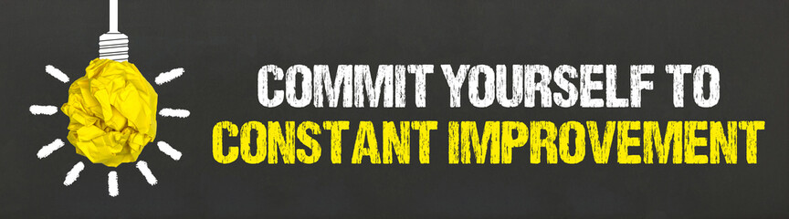 Commit yourself to constant improvement