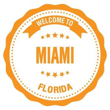 WELCOME TO MIAMI - FLORIDA, words written on orange stamp