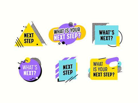 What is your Next Step Banners, Icons or Emblems with Colorful Elements, Lines, Dots and Geometric Shapes. Media Badges