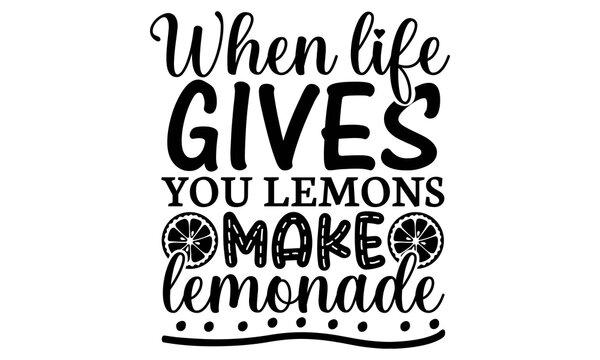 When life gives you lemons make lemonade SVG, Lemon SVG Bundle, Hello Summer SVG, Digital Download, Silhouette,svg,png,dxf files,Lemonade SVG Bundle, Lemonade Cart SVG Cut , Svg, Eps, Png, Dxf