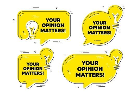 Your opinion matters symbol. Idea yellow chat bubbles. Survey or feedback sign. Client comment. Opinion matters chat message banners. Idea lightbulb balloons. Vector