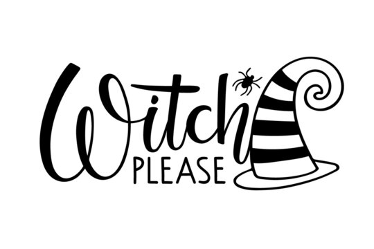 Witch please. Halloween autumn lettering sign with witch Hat and spider. Black-and-white hand drawn vector illustration. Funny quote. For logo, print, poster, card, t-shirt, invitation