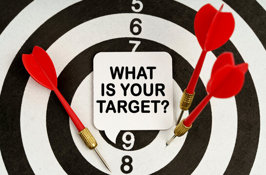 There is a sign on the target that says - WHAT IS YOUR TARGET
