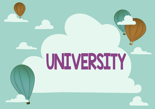 Conceptual display University. Business overview an educational institution designed to teach and investigate Hotair Balloon Illustration Flying Clouds Reaching New Destinations
