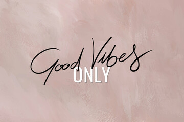 Good vibes only calligraphy vector