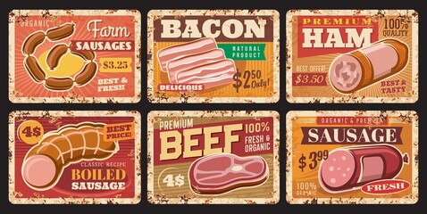 Beef meat, sausages and ham rusty plates. Vector price tags for farm or butcher store production. Metal vintage rust tin signs with bacon or boiled sausage delicatessen meals. Market advertising cards