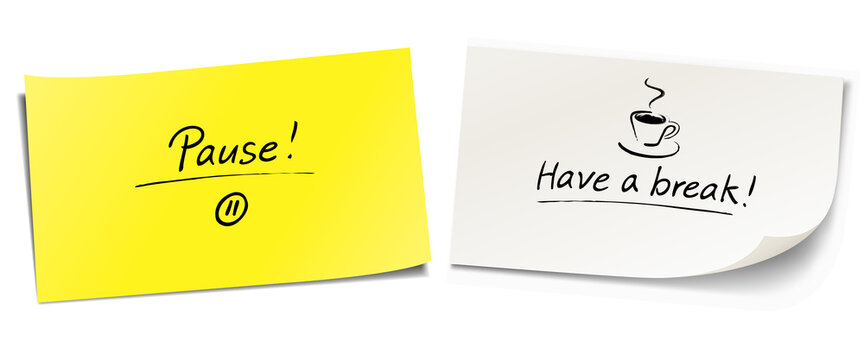 Set of sticky notes with handwritten messages. Pause and Have a break. With coffee icon and pause symbol.