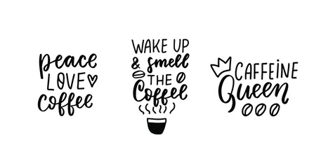 Peace, love, coffee. Wake up and smell. Caffeine queen. Funny coffee quotes set. Hand lettering overlay. Brush calligraphy design vector element. Coffee phrases text background, greeting card design.