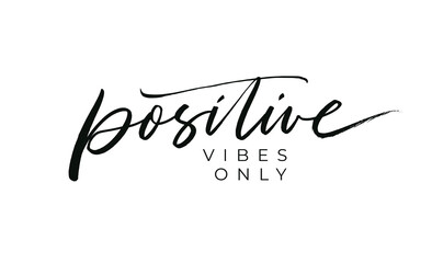 Positive vibes only vector lettering design. Hand drawn motivational black text. Modern brush calligraphy isolated on white background. Inspirational typographic phrase. Quote shirt, card, banner