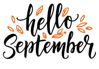Hello September calligraphy. Hello Autumn greeting card. Hand-drawn illustration. Modern vector calligraphy phrase. Positive quote for your design. Black ink with brush on white isolated background