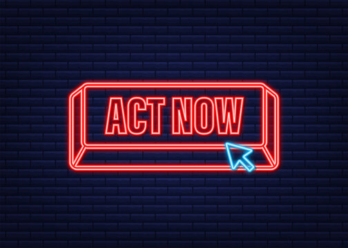 Red round act now neon button on white background. Vector stock illustration.