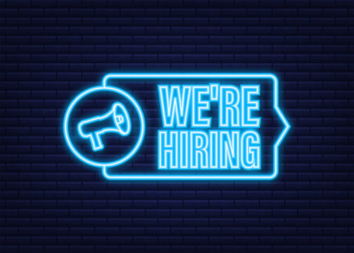 Megaphone label with we re hiring. Neon icon. Megaphone banner. Web design. Vector stock illustration.