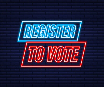 Register to vote written on blue label. Neon icon. Advertising sign. Vector stock illustration.