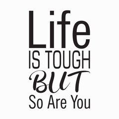 Fototapeta life is tough but so are you letter quote obraz