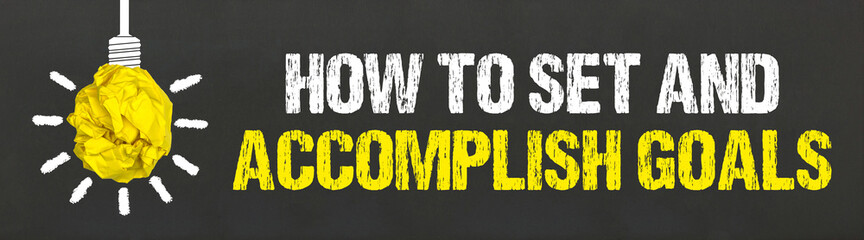 Obraz how to set and accomplish goals  - fototapety do salonu
