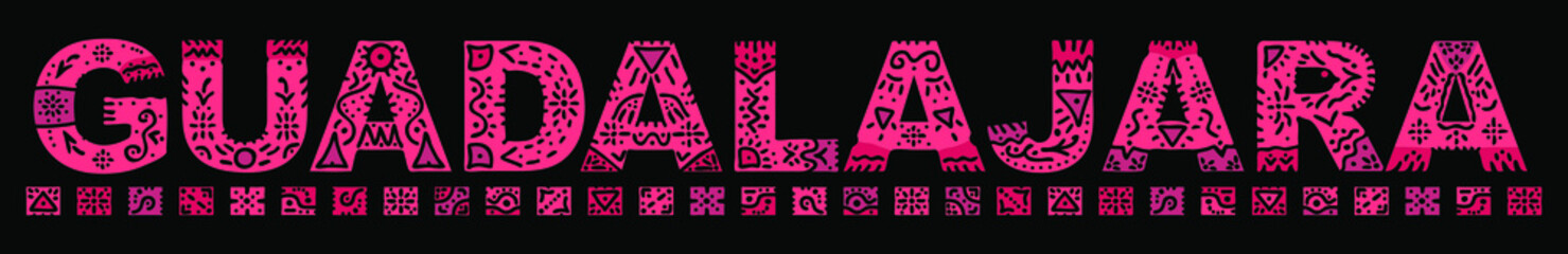 Guadalajara. Red isolated inscription with national ethnic ornament. Patterned Mexican Guadalajara for prints on clothing, t-shirts, satchels, booklet, poster, banner, flyer, cards. Stock picture.