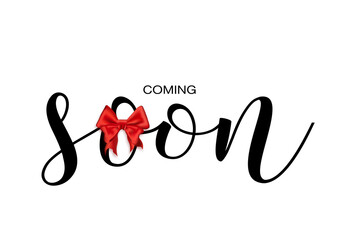 Obraz Coming soon, new product sign, creative vector illustration. Handwritten script lettering, promotion banner isolated on white. Minimalist typescript text with red silk bow. - fototapety do salonu