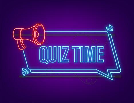 Megaphone banner - Quiz time. Neon icon. Vector illustration
