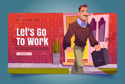 Lets go to work cartoon landing page, Man leaving home walking to job. Adult male character holding bag front of open door of cottage house. Professional occupation, Vector Illustration, web banner