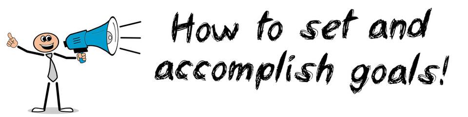 Obraz How to set and accomplish goals! - fototapety do salonu