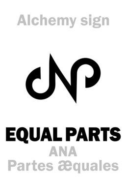 "Alchemy Alphabet: EQUAL PARTS, ANA, ĀĀ (< Lat.: Ana partes æquales ""Equal quantities, equally"") — unit of mass and volume. Alchemical sign, Pharmaceutical symbol."