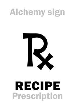 """Alchemy Alphabet: RECIPE (Receptum < Recipere """"Take thou""""), prescription — Alchymical method of preparation («Formula alchymica»), also: Apothecary formula, pharmaceutical receipt, medical prescript."""